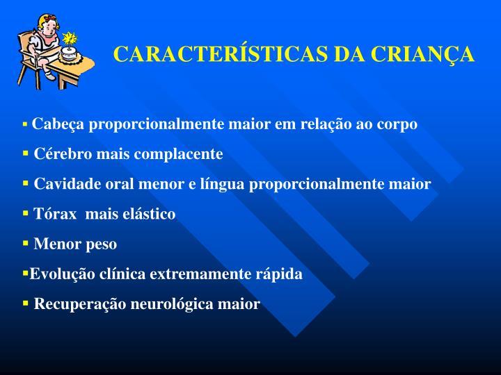CARACTERÍSTICAS DA CRIANÇA