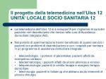 il progetto della telemedicina nell ulss 12 unita locale socio sanitaria 121