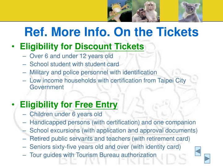 Ref. More Info. On the Tickets
