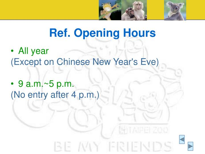Ref. Opening Hours