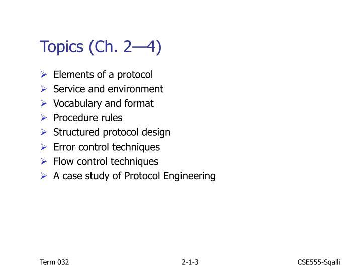 Topics (Ch. 2—4)