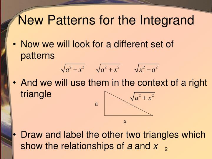 New patterns for the integrand