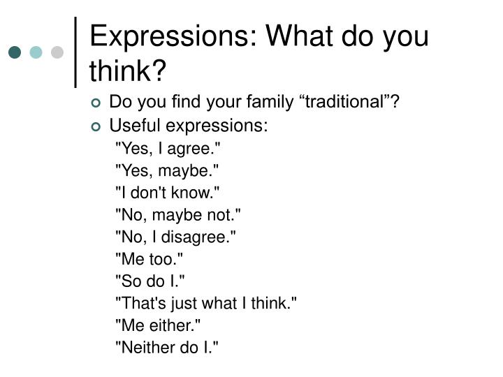 Expressions: What do you think?