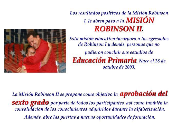 Los resultados positivos de la Misión Robinson I, le abren paso a la