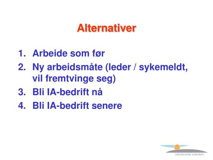 Alternativer