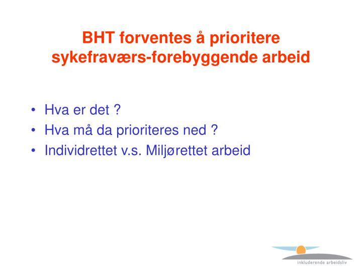 BHT forventes å prioritere