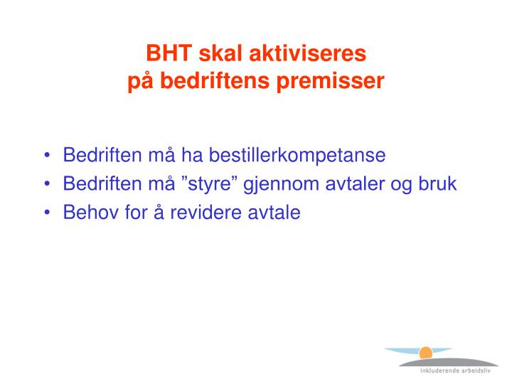 BHT skal aktiviseres