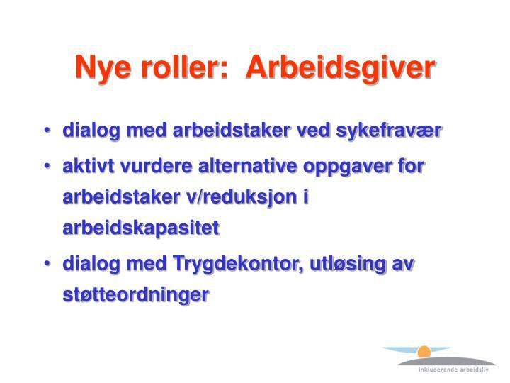 Nye roller:  Arbeidsgiver