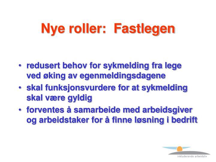 Nye roller:  Fastlegen