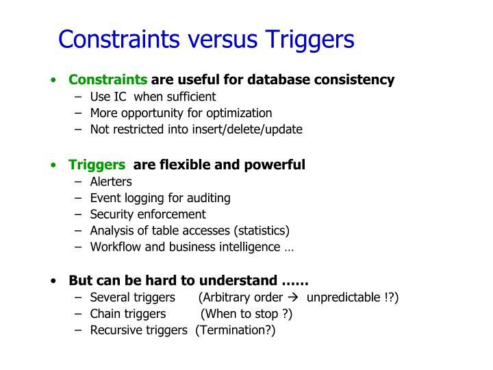 Constraints versus Triggers