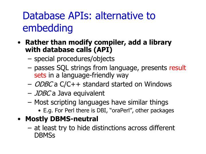 Database APIs: alternative to embedding