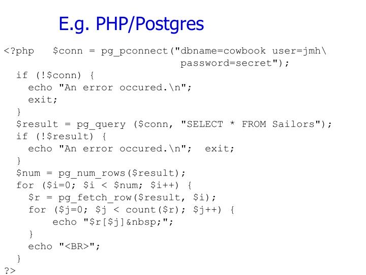 E.g. PHP/Postgres
