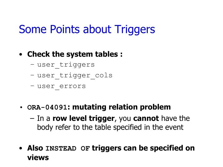 Some Points about Triggers