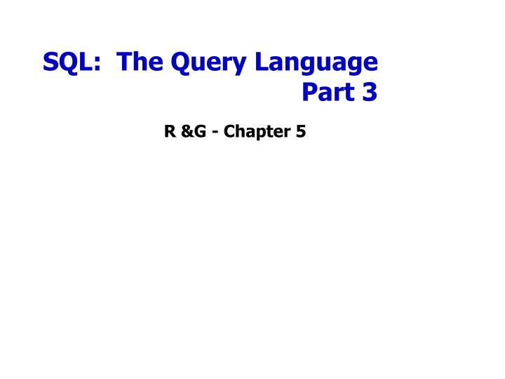 sql the query language part 3