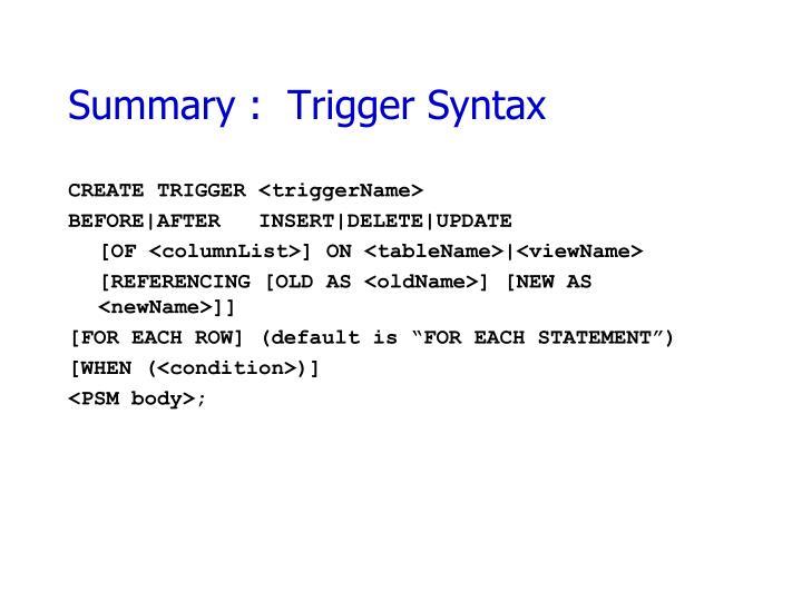 Summary :  Trigger Syntax