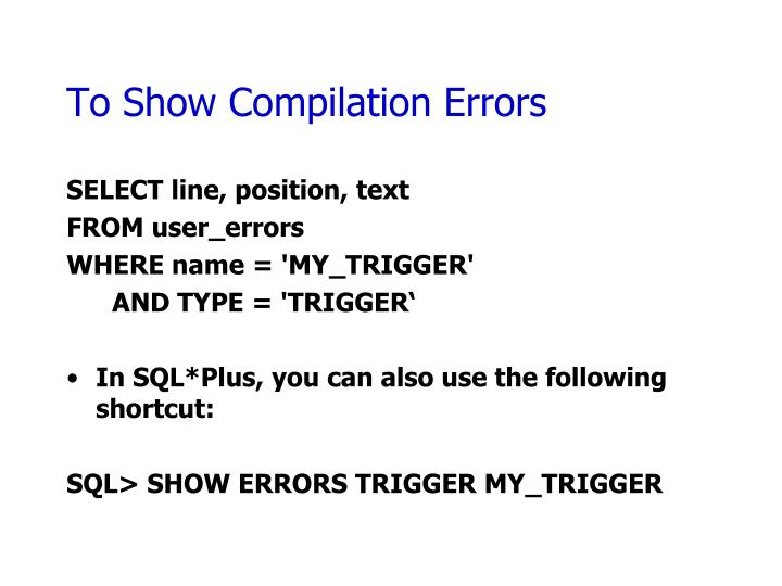 To Show Compilation Errors