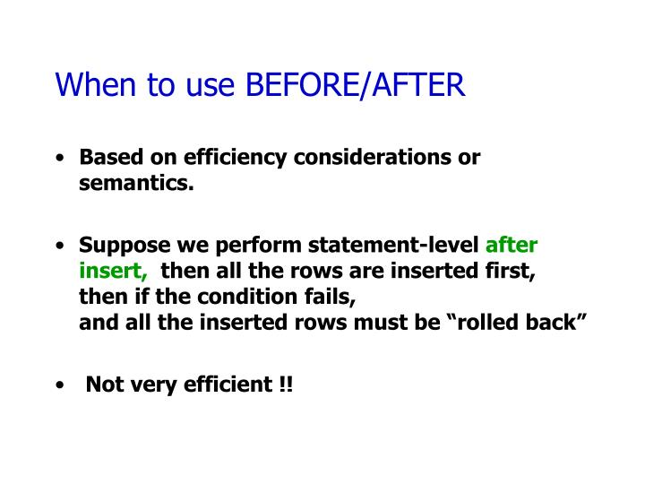 When to use BEFORE/AFTER
