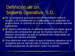 definici n de un sistema operativo s o