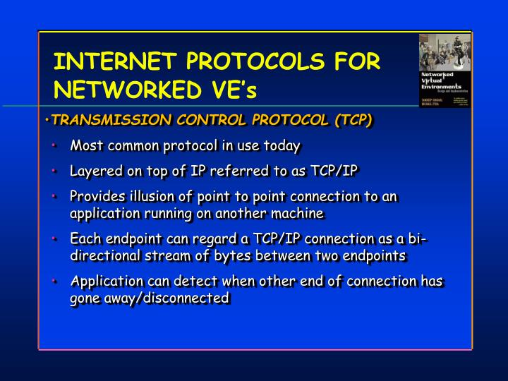 INTERNET PROTOCOLS FOR NETWORKED VE's