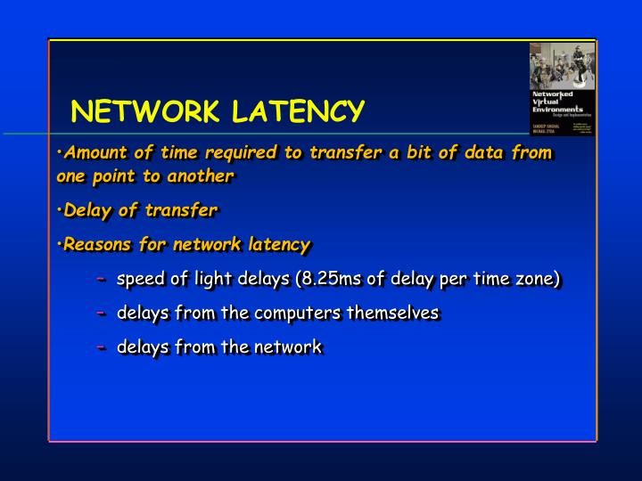 NETWORK LATENCY