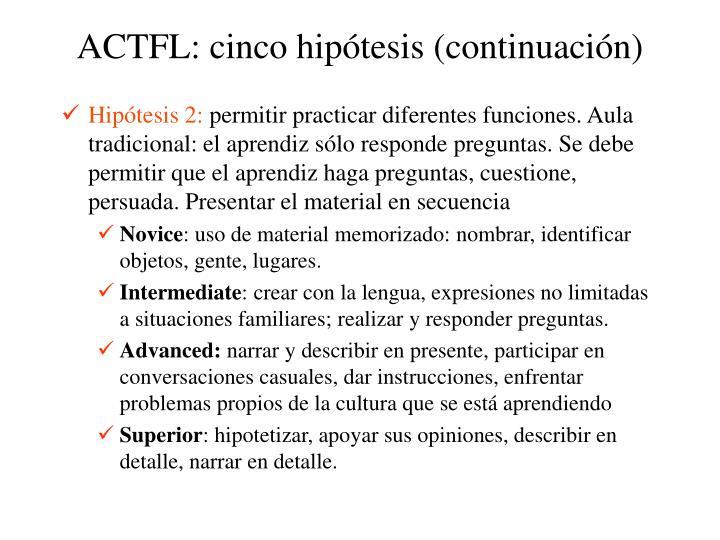 ACTFL: cinco hipótesis (continuación)