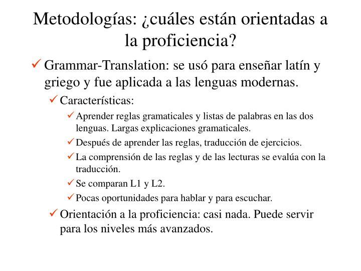 Metodologías: ¿cuáles están orientadas a la proficiencia?