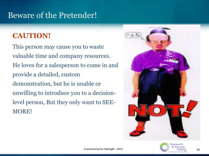 Beware of the Pretender!