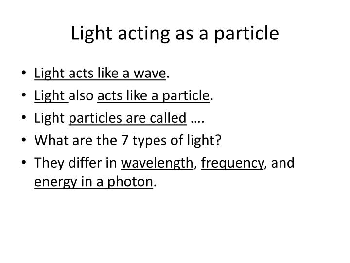 Light acting as a particle