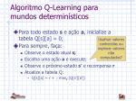 algoritmo q learning para mundos determin sticos