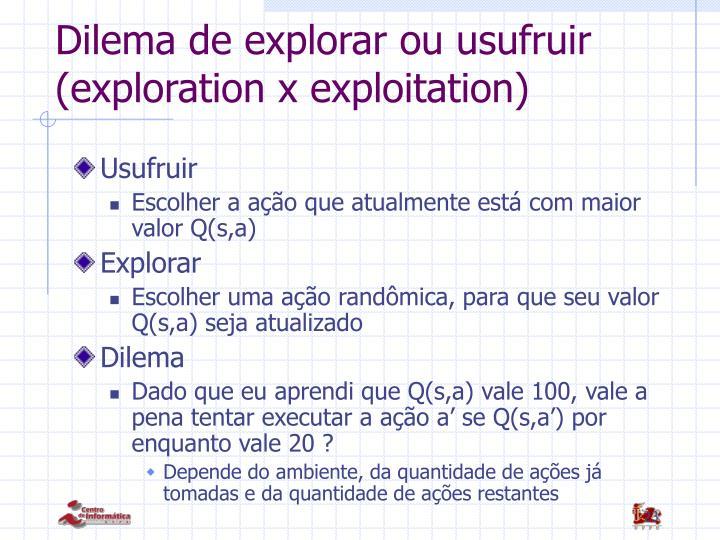 Dilema de explorar ou usufruir (exploration x exploitation)