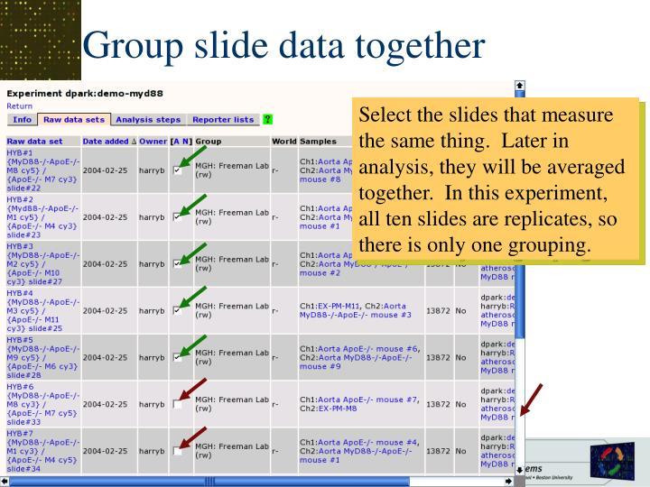Group slide data together