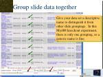 group slide data together5