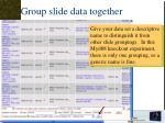 group slide data together7
