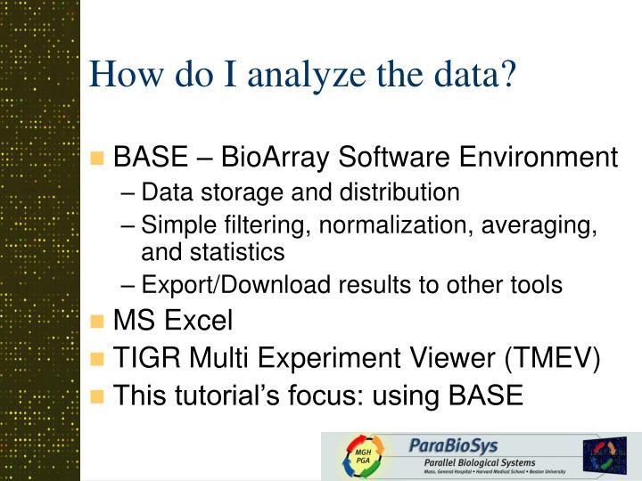 How do I analyze the data?