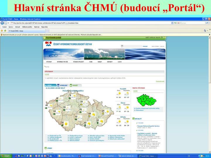 """Hlavní stránka ČHMÚ (budoucí """"Portál"""")"""