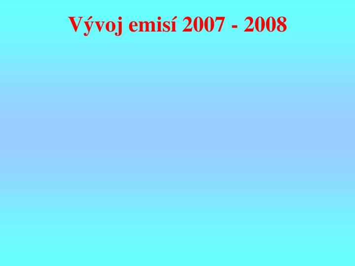 Vývoj emisí 2007 - 2008