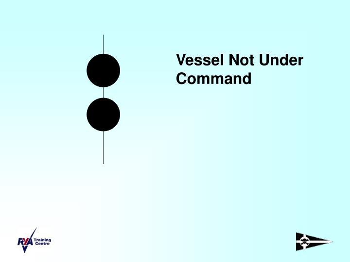 Vessel Not Under Command