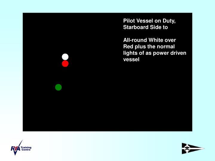 Pilot Vessel on Duty, Starboard Side to