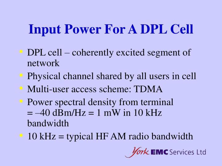 Input Power For A DPL Cell
