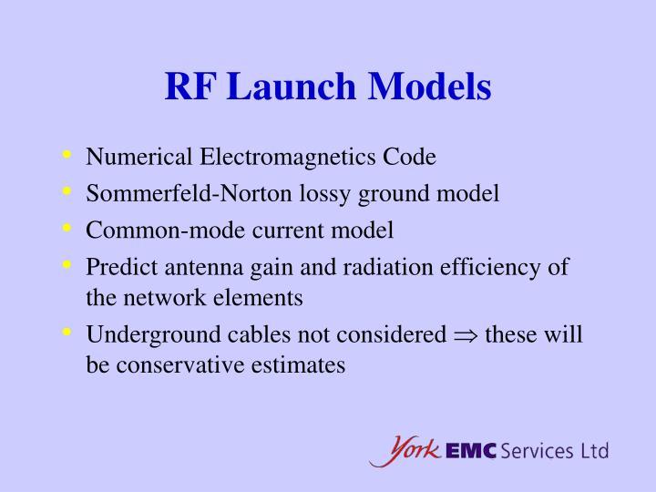 RF Launch Models