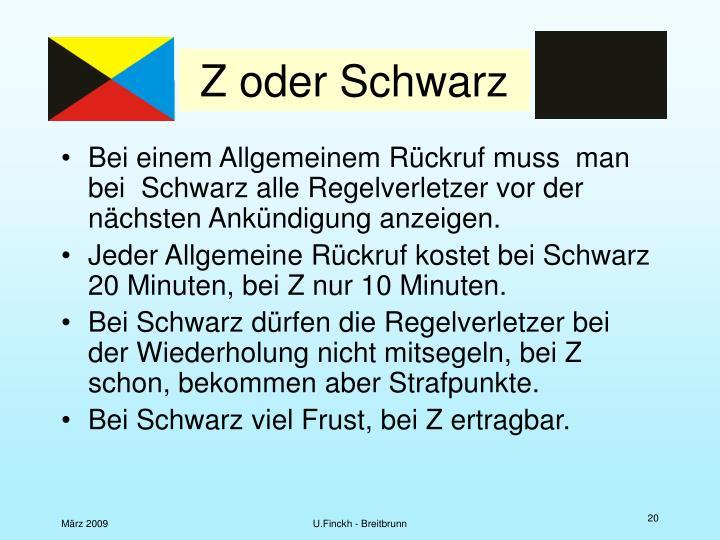 Z oder Schwarz