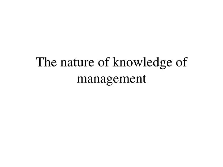 The nature of knowledge of management