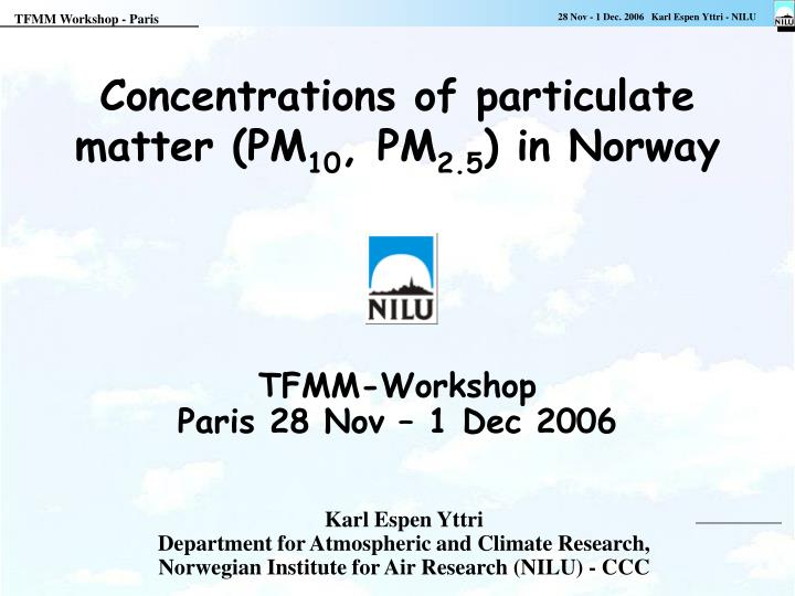 Concentrations of particulate matter (PM