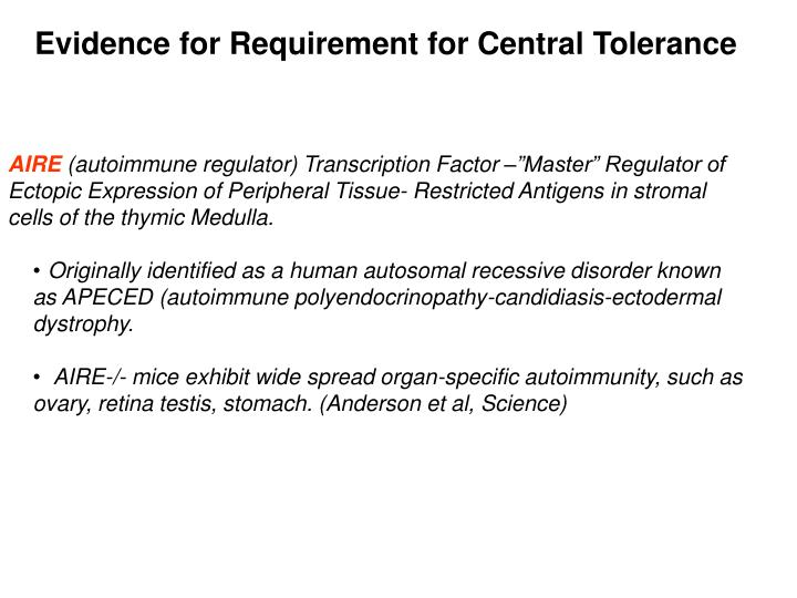 Evidence for Requirement for Central Tolerance