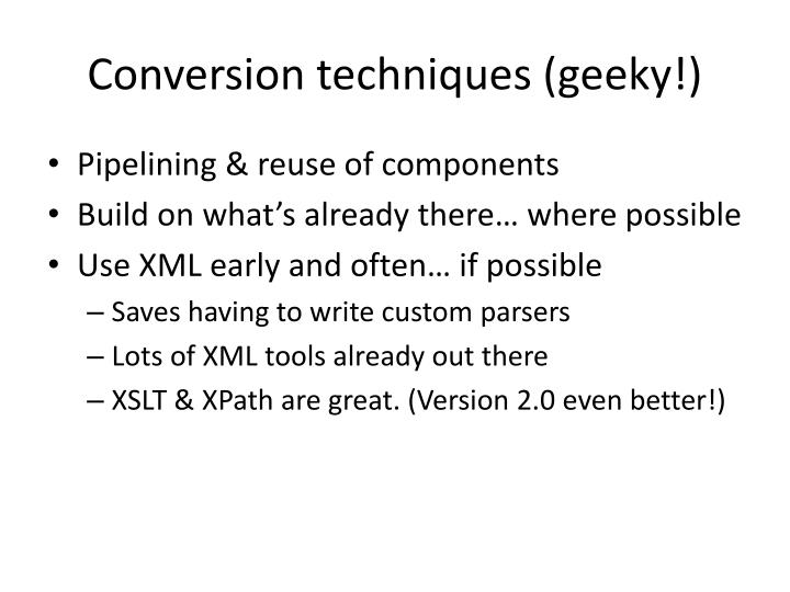 Conversion techniques (geeky!)