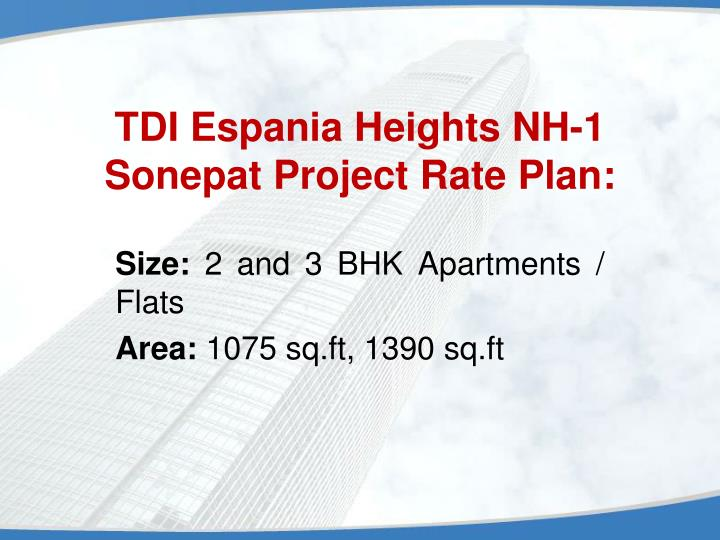 Tdi espania heights nh 1 sonepat project rate plan