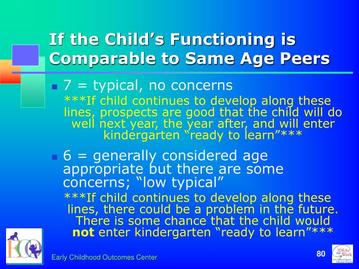 If the Child's Functioning is Comparable to Same Age Peers