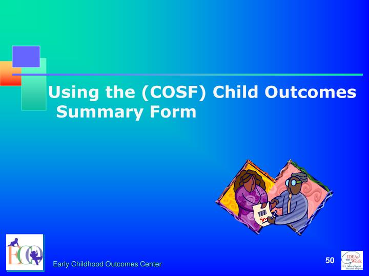 Using the (COSF) Child Outcomes Summary Form