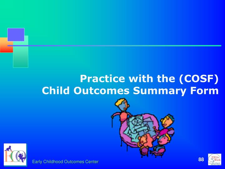 Practice with the (COSF)       Child Outcomes Summary Form