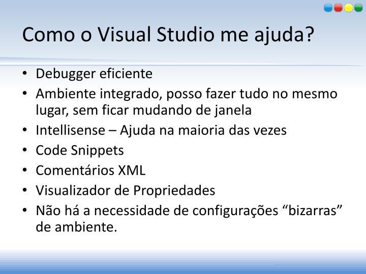 Como o Visual Studio me ajuda?